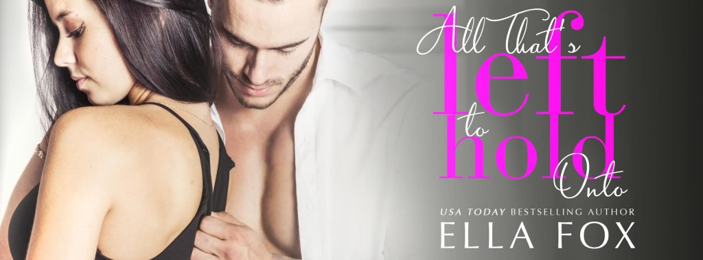 BLOG TOUR: ALL THAT'S LEFT TO HOLD ONTO BY ELLA FOX