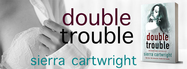 Release Blitz Double Trouble Sierra Cartwright